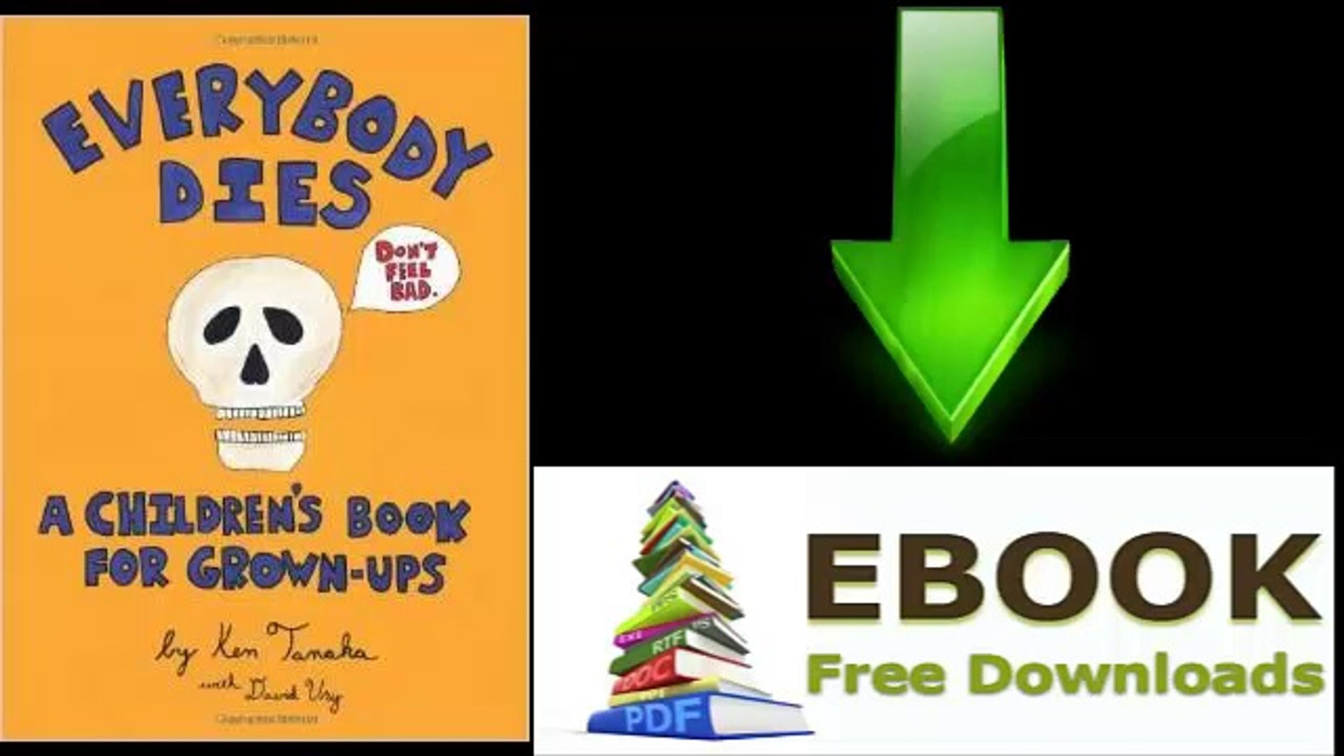 [Download eBook] Everybody Dies: A Children's Book for Grown-ups by Ken  Tanaka