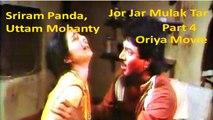 Jor Jar Mulak Tar | Oriya Film | Part 4 | Sriram Panda | Uttam Mohanty