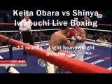 Live Keita Obara vs Shinya Iwabuchi Telecast Boxing night