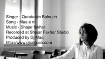 Quratulain Balouch (QB) Maa e ni Full Song -