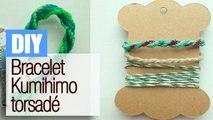 Faire un bracelet Kumihimo torsadé - tuto DIY bijou