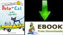 [FREE eBook] Pete the Cat: A Pet for Pete by James Dean [PDF/ePUB]