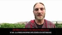 50 Histoires Surnaturelles : n°40 LA PHILOSOPHE DECEDEE EN DETRESSE Short Session #72 YR : Et si...
