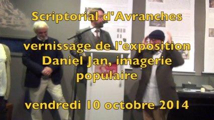 vernissage de l'exposition Daniel Jan, imagerie populaire - Scriptorial d'Avranches - 10 octobre 2014