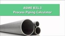 ASME B31.3 Process Piping Calculator
