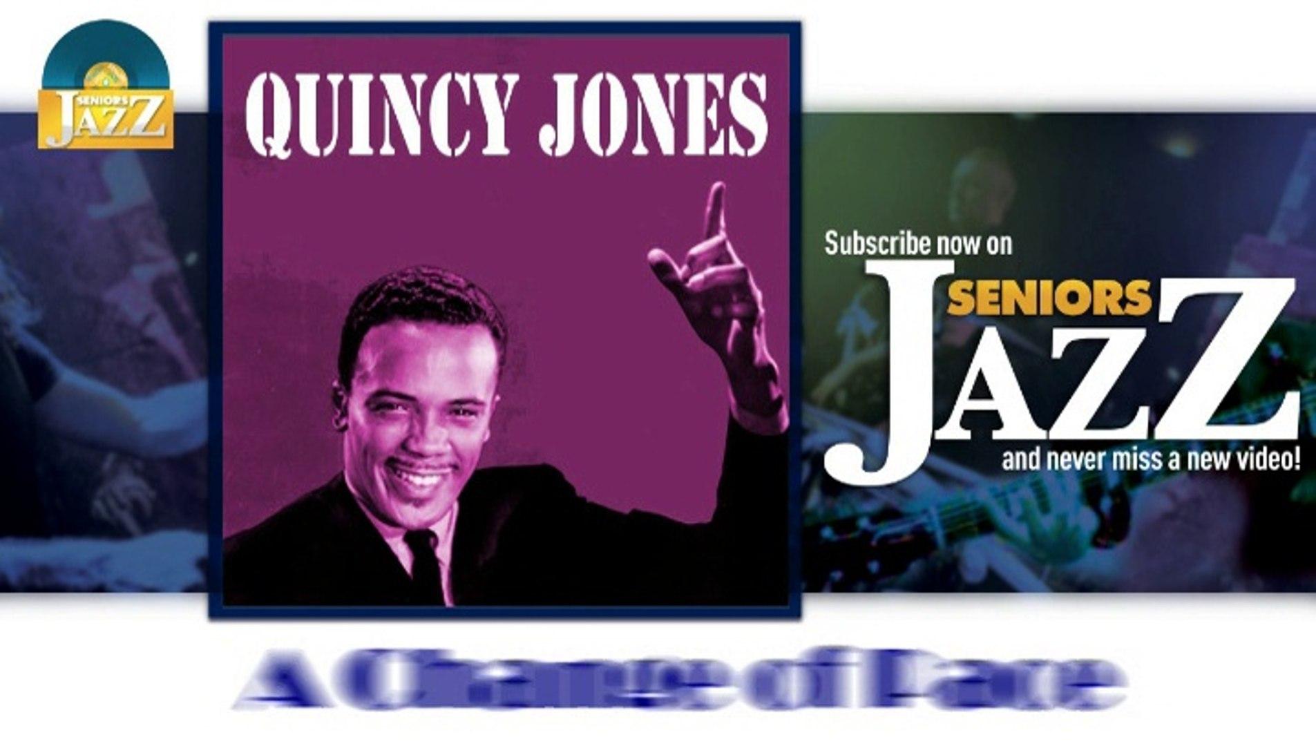 Quincy Jones - A Change of Pace (HD) Officiel Seniors Jazz