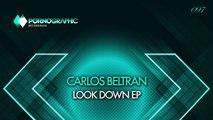Carlos Beltran - To The Limit (Original Mix) [Pornographic Recordings]