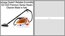 Reliable EnviroMate GO E20 Premium Series Steam Cleaner Made in Italy Review