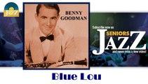 Benny Goodman - Blue Lou (HD) Officiel Seniors Jazz