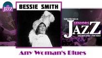 Bessie Smith - Any Woman's Blues (HD) Officiel Seniors Jazz