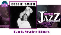 Bessie Smith - Back Water Blues (HD) Officiel Seniors Jazz
