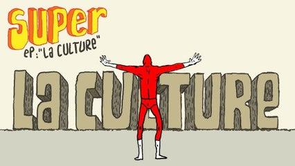 Je suis SUPER 2x10 - La culture