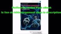 Telecharger La physique quantique: Découvrez le comportement des atomes et voyagez dans le monde de l'infiniment petit PDF – Ebook Gratuitement