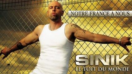 Sinik - Notre France à Nous (Son Officiel)