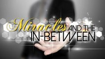 Miracles and the In-Between - A Bigger Story in the In-Between