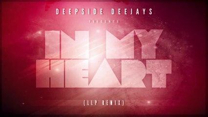Deepside Deejays - In My Heart (LLP Remix)