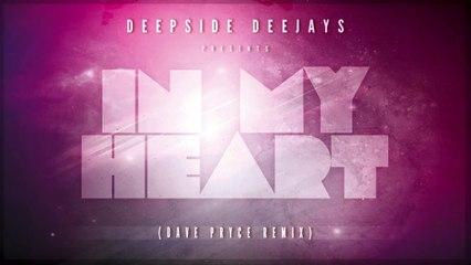 Deepside Deejays - In My Heart (Dave Pryce Remix)
