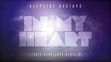 Deepside Deejays - In My Heart (VDLP Downtempo Remix)