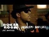 Problem & Bad Lucc at Boiler Room Rap Life LA