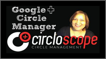 How To Use Circloscope for Your Google Plus Business Page or Profile