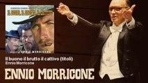 Ennio Morricone - Il buono il brutto il cattivo (titoli)