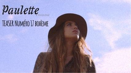 Teaser Paulette Magazine N°17 Bohème