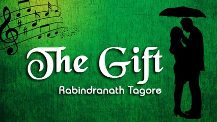 The GIft By #RabindranathTagore