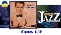 Benny Goodman - Opus un demi (HD) Officiel Seniors Jazz
