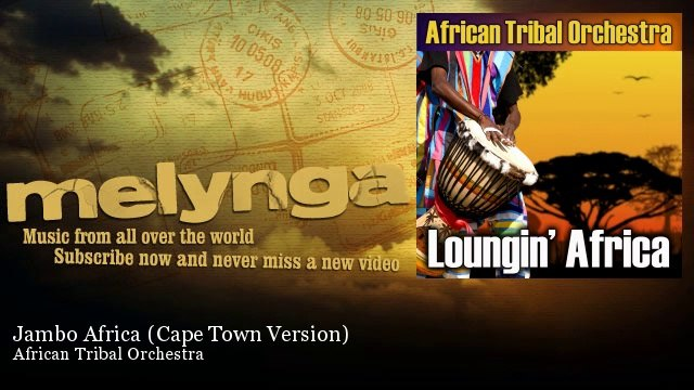 African Tribal Orchestra - Jambo Africa - Cape Town Version