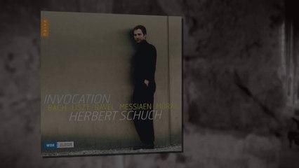 Herbert Schuch: Invocation