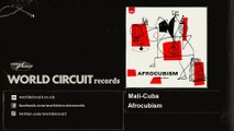 Afrocubism - Mali-Cuba - feat. Toumani Diabaté, Eliades Ochoa & Bassekou Kouyaté