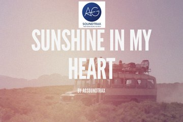 Fun & Happy Song - 'Sunshine In My Heart' By AGsoundtrax