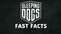 Sleeping Dogs - Fast Facts!