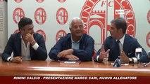 Icaro Sport. Rimini Calcio: presentazione del nuovo allenatore Marco Cari