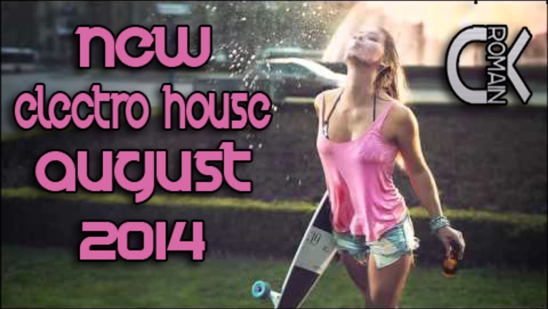 New Electro House August 2014 I Drum & Bass I - RomainDx