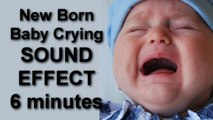 Baby Crying New Born Baby Crying  6 minuntes SOUND EFFECT