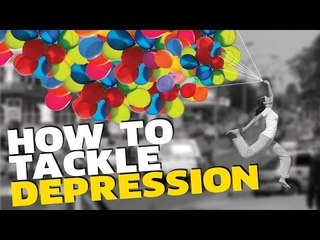How To Tackle Depression | Tips to Deconstruct and Eliminate Depression