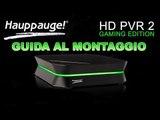 [PS3 - XBOX360] Hauppauge HD PVR 2 - Unboxing, guida al montaggio e differenze PVR 1