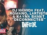 "Dj Hamida feat. Kayna Samet, l'Artiste et Romano ""D�connect�s"" en live dans la Radio Libre"