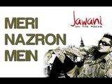 Meri Nazron Mein - Jawani On The Rocks   Taz-Stereo Nation Feat. Leseya-Lee   Taz-Stereo Nation