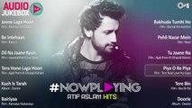Now Playing Atif Aslam Hit Songs - Audio Jukebox