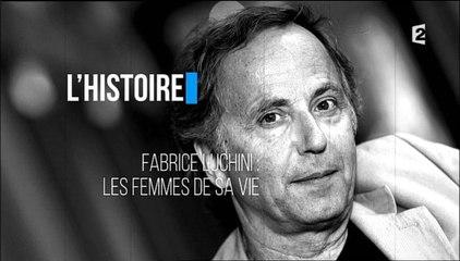 L'histoire - Fabrice Luchini : les femmes de sa vie