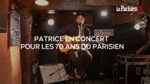 Concert Live de Patrice pour les 70 ans du Parisien