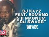"Dj Kayz x H Magnum x Romano -  "" Du Swagg""  -  Radio Libre De Difool"