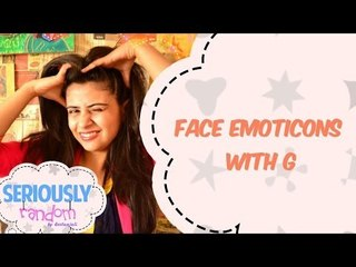 Face Emoticons With G || Seriously Random With Geetanjali