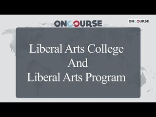 Study In USA || Liberal Arts College V/S Liberal Arts Programs || On Course
