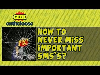 How to Never Miss Important SMSs? - Episode 16 Geek On the Loose with Ankit Fadia