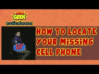 How to Locate your Missing Cell Phone?   - Episode 26 Geek On the Loose with Ankit Fadia