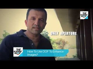 Atul Kasbekar || How To Use DoF to Enhance Images || Photography Tutorial