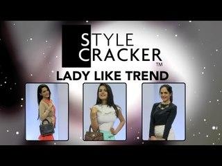 Lady Like Trend    Latest Trends    StyleCracker